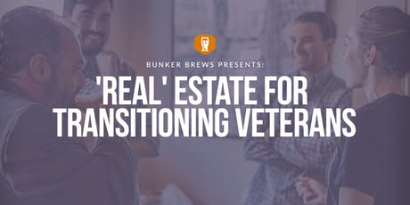 Bunker Brews Wilmington:  'REAL' Estate for Transitioning Veterans tickets
