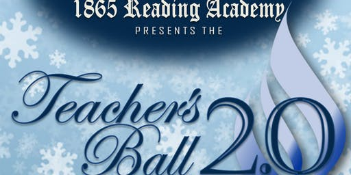 1865 Reading Academy Presents Teachers Ball 2.0