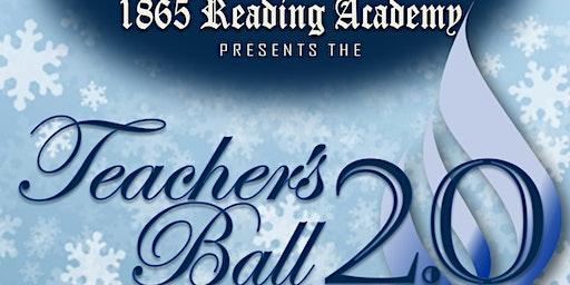 1865 Reading Academy Presents Teachers Ball 2.0