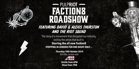 Pulp Riot Faction8 Roadshow tickets