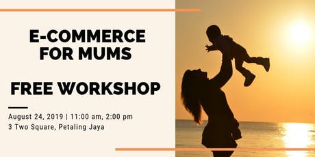 Savvy Mum E-Commerce Free Workshop  tickets