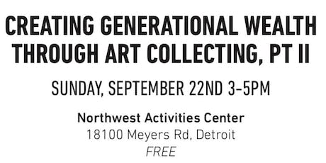 An Educational Seminar: Creating Generational Wealth through Art Collection tickets