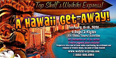 WAIKIKI EXPRESS! A Hawaii Get-Away package (Brunch, Dinner, Show, Hotel) tickets