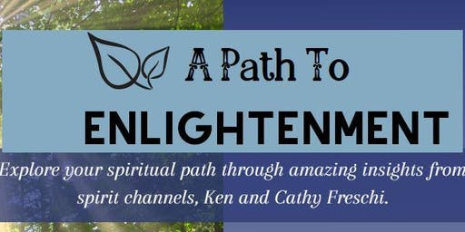 A Path to Enlightenment with Ken and Cathy Freschi