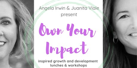 """Own Your Impact"" Sept Lunch & Networking Tickets"