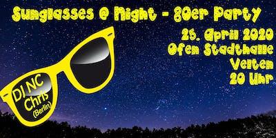 Sunglasses @ Night - 80er Jahre Party in Velten - 25.04.2020