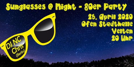 Sunglasses @ Night - 80er Jahre Party in Velten - 25.04.2020 Tickets