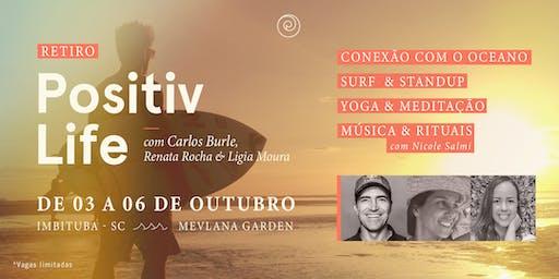 Retiro Positiv Life com Carlos Burle, Renata Rocha e Ligia Moura