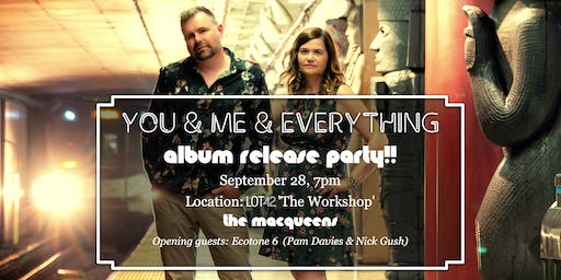 The MacQueens Present: You & Me & Everything Album Release Party