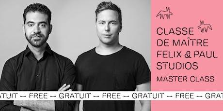 FNC -  Felix & Paul Studios - Master Class // Classe de maître tickets