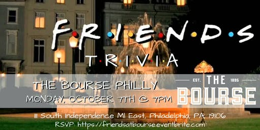 Friends Trivia at The Bourse Philly