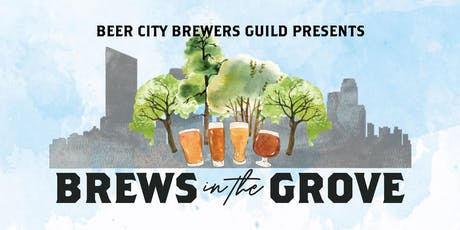 Brews in the Grove - Presented by the Beer City Brewers Guild tickets