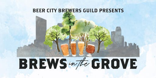 Brews in the Grove - Presented by the Beer City Brewers Guild