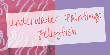 Youth Class - Underwater Painting: Jellyfish tickets