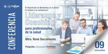 """Conferencia """"Liderazgo y Coaching para profesionales de la salud"""" boletos"""
