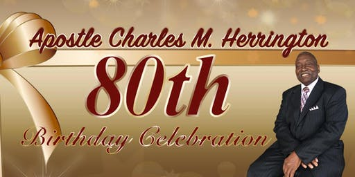 Apostle Charles Herrington 80th Birthday Celebration