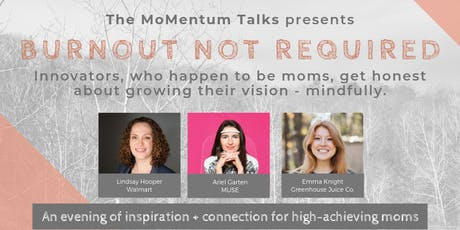 The MoMentum Talks FOR MOMS: Burnout Not Required tickets