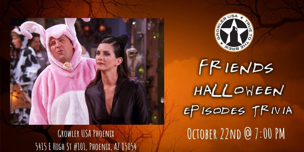 Friends Trivia (Halloween Episodes) at Growler USA Phoenix