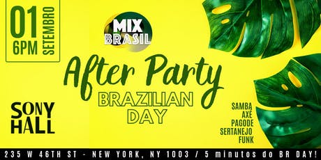 AFTER PARTY BRAZILIAN DAY 5 MIN DO BR DAY! tickets