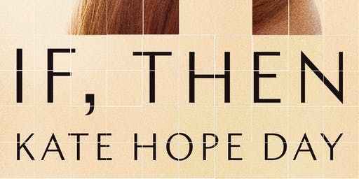 Conversation with Kate Hope Day, author of If, Then