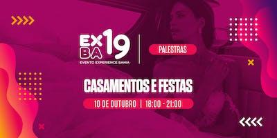 Evento Experience Bahia 2019 -EXBA19- PALESTRAS: Casamentos e Festas