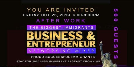 Immigrant Business Networking Mixer & Miss Immigrant Gala Pageant   tickets