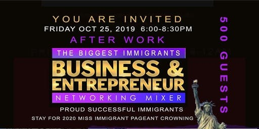 Immigrant Business Networking Mixer & Miss Immigrant Gala Pageant