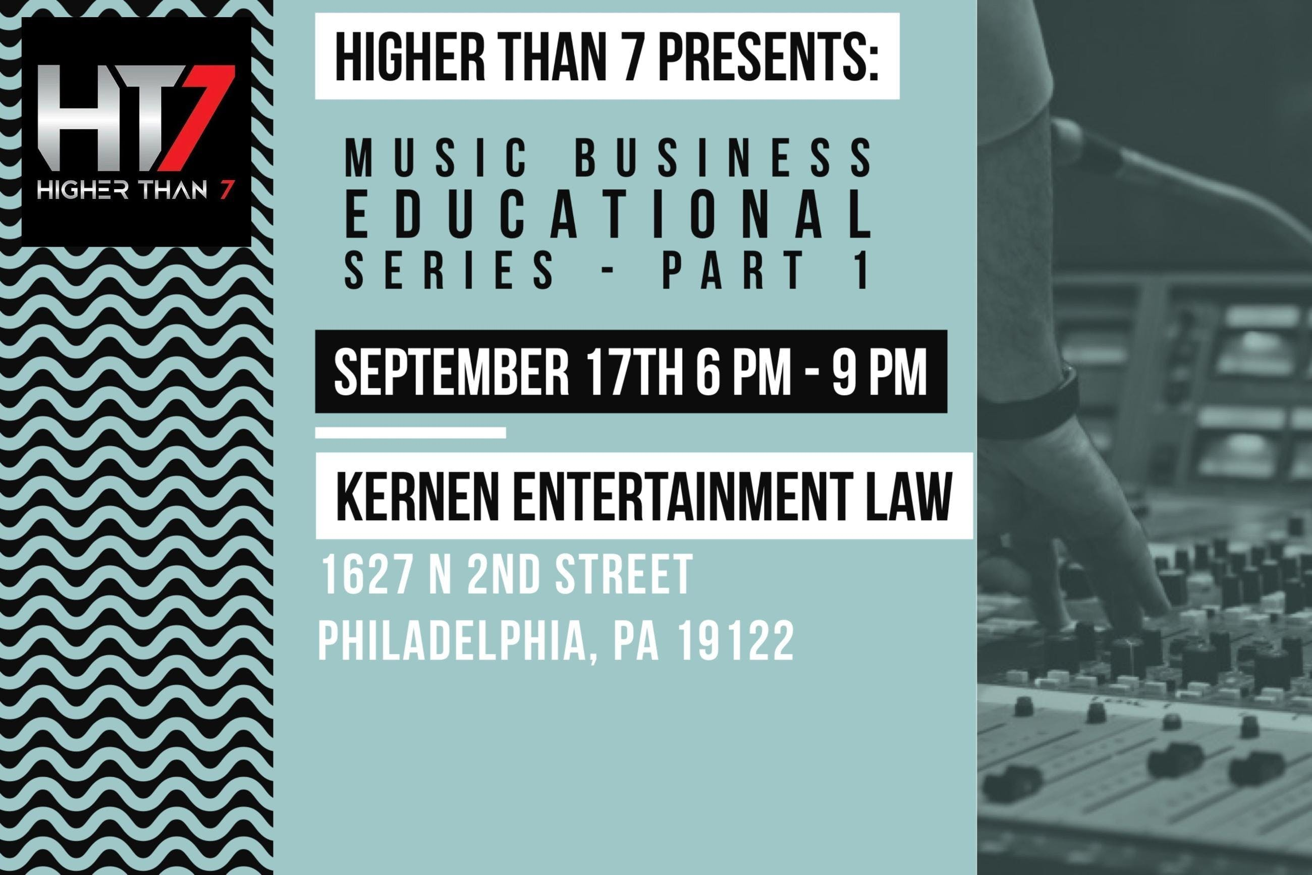 Higher Than 7 Music Business Educational Series - Part 1