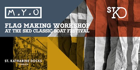 FREE - Sep 7th & 8th - Learn to make your own flag at St. Katharine Dock's Classic Boat Festival 2019 tickets