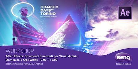"""""""After effects: strumenti essenziali per visual artists"""" Massimo Nava - BenQ  biglietti"""