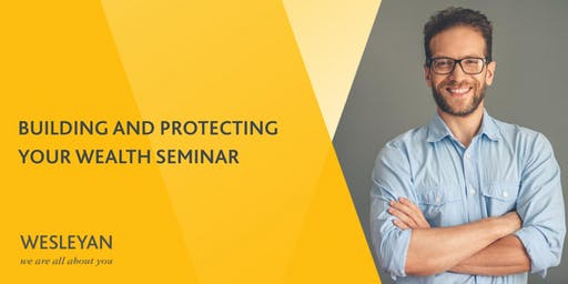 Building and Protecting Your Wealth Seminar: Guildford