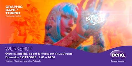 """""""Oltre la visibilità: social & media per visual artists"""" Massimo Nava - BenQ biglietti"""