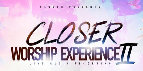Closer Worship Experience 2 Live Recording tickets