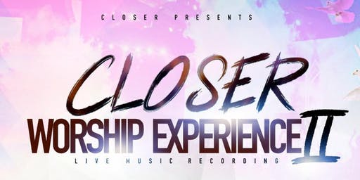 Closer Worship Experience 2 Live Recording