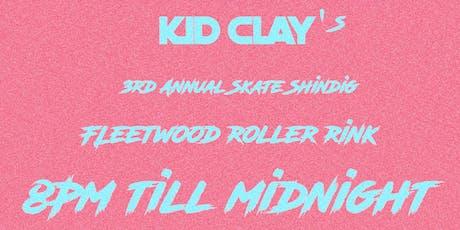 Kid Clay's 3rd Annual Skate Shindig tickets