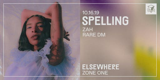 SPELLLING @ Elsewhere (Zone One)