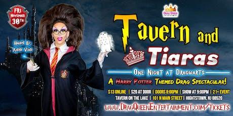 Tavern & Tiara's - One Night at Dragwarts! tickets