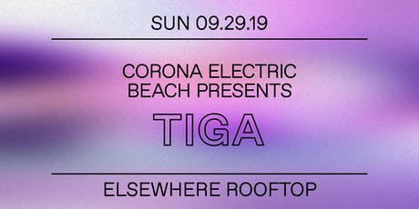Corona Electric Beach Presents: TIGA @ Elsewhere (Rooftop) tickets