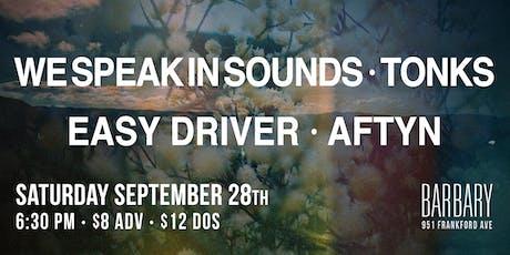 We Speak In Sounds / Tonks / Easy Driver / Aftyn tickets