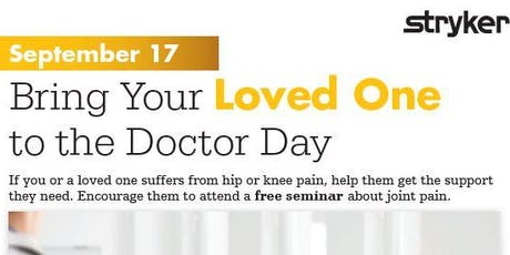 "Bring Your Loved One to the Doctor Day ""Free Joint Pain Seminar""  tickets"