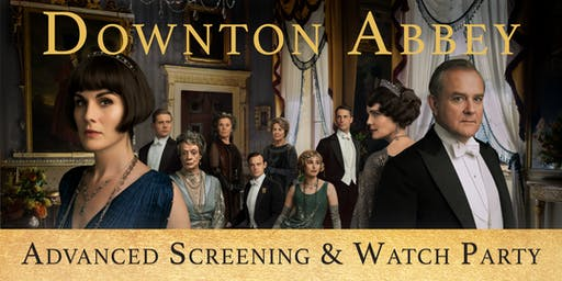 Downton Abbey Advanced Screening & Watch Party!