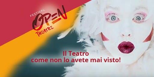 BIGLIETTO SALTAFILA - Open Theatre Festival, dal 6 al 10 settembre 2019