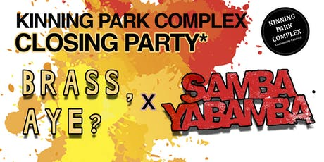 Kinning Park Complex Closing* Party tickets