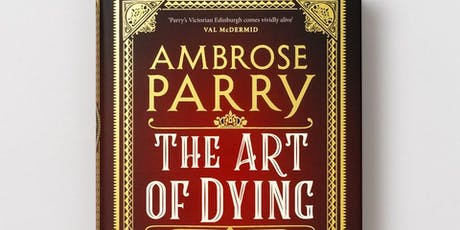 Author Event - Ambrose Parry - The Art of Dying tickets