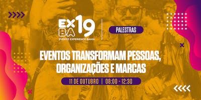 Evento Experience Bahia 2019 (EXBA19) - PALESTRAS:  Pessoas e Marketing