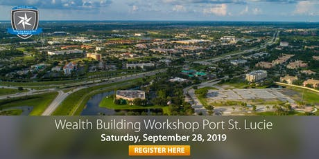 Wealth Building Workshop - Port St. Lucie, FL tickets