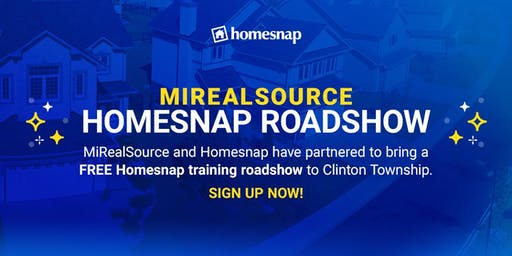 Homesnap Michigan Roadshow: MiRealSource