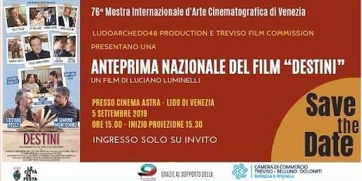 """Anteprima Nazionale del film """"Destini"""" di Luciano Luminelli"""