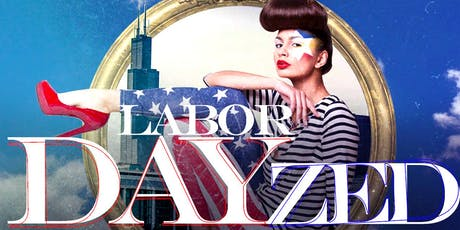 Labor DAYzed (Holiday Day Party) tickets