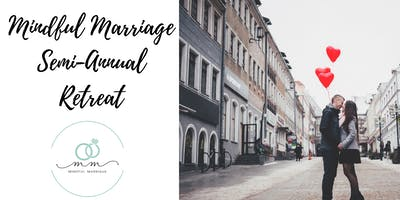 Semi-Annual Mindful Marriage Retreat 2019